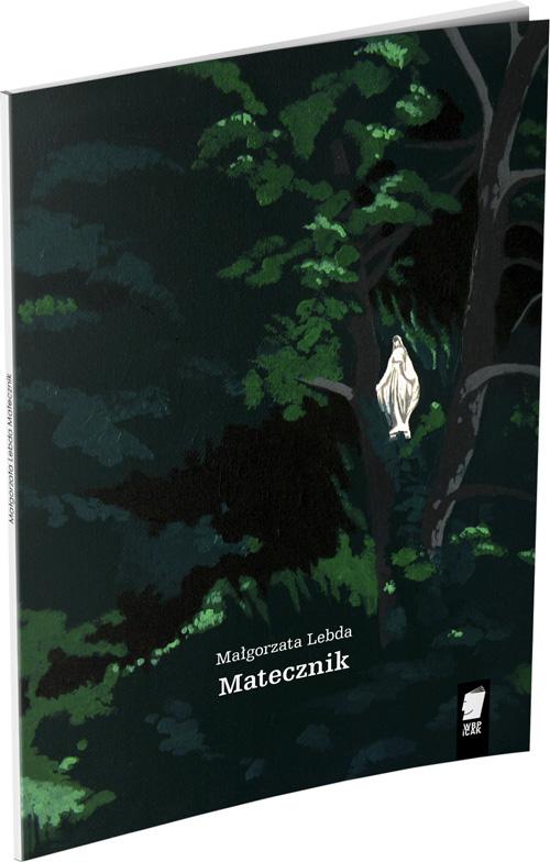 Okładka książki: Małgorzata Lebda, Matecznik