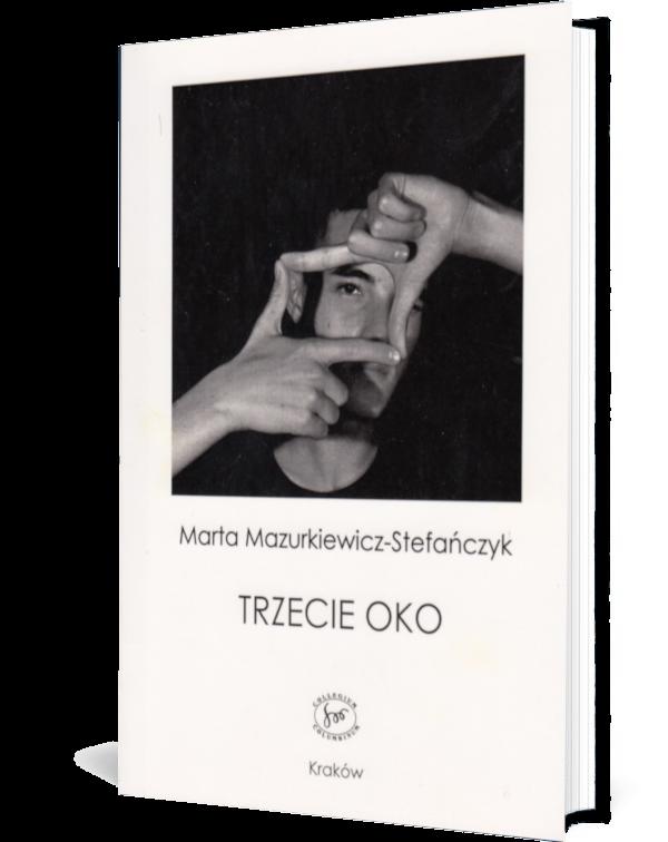 Okładka Książki - Marty Mazurkiewicz-Stefańczyk - Trzecie oko