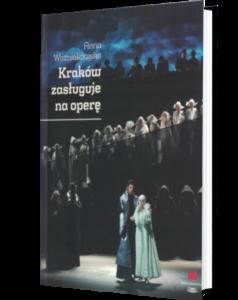 """Okładka książki """"Kraków zasługuje na Operę"""""""