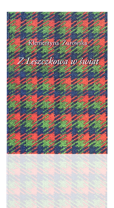 Okładka książki Z Leszczkowa w świat