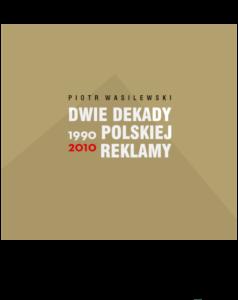 Okładka książki Dwie dekady polskiej reklamy