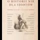 Okładka książki O historii nie dla idiotów